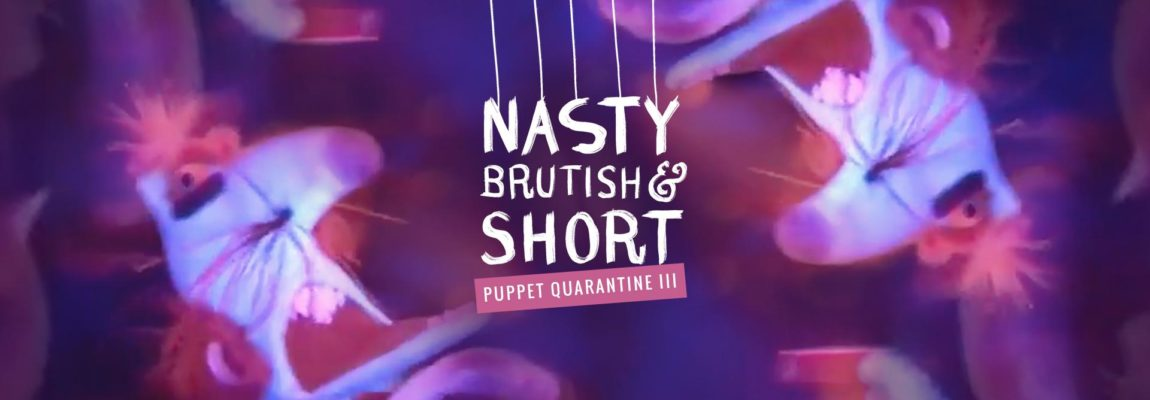 Nasty, Brutish & Short: Puppet Quarantine 3