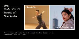 2021 Co-MISSION Festival of New Works: Cherrie Yu & Hannah Santistevan
