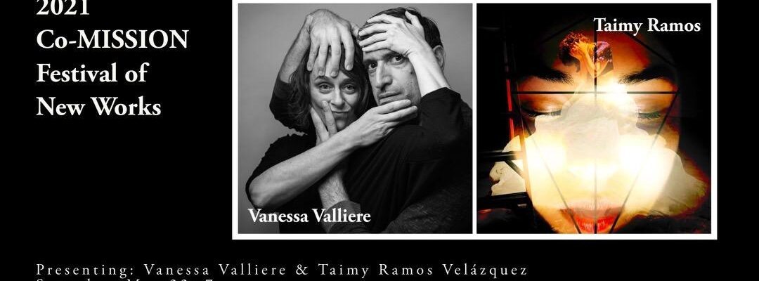 2021 Co-MISSION Festival of New Works: Vanessa Valliere & Taimy Ramos