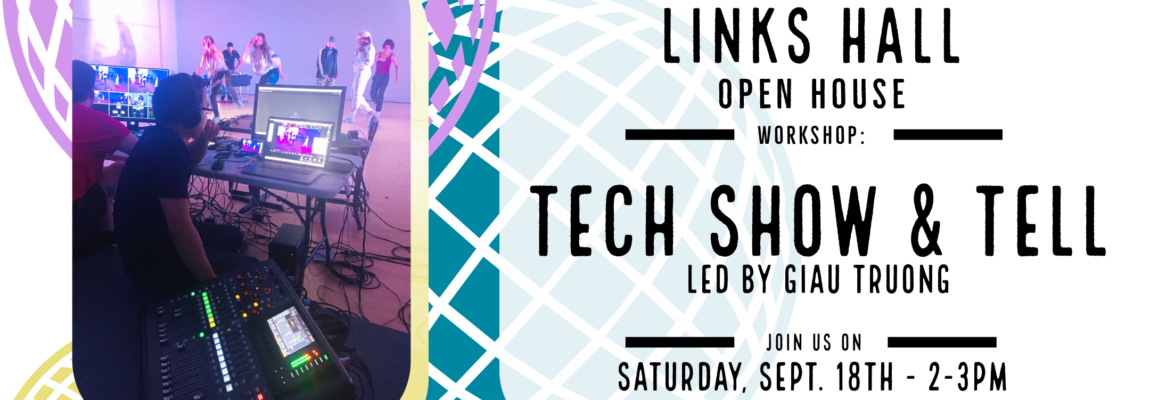 Links Hall Open House: Tech Show & Tell