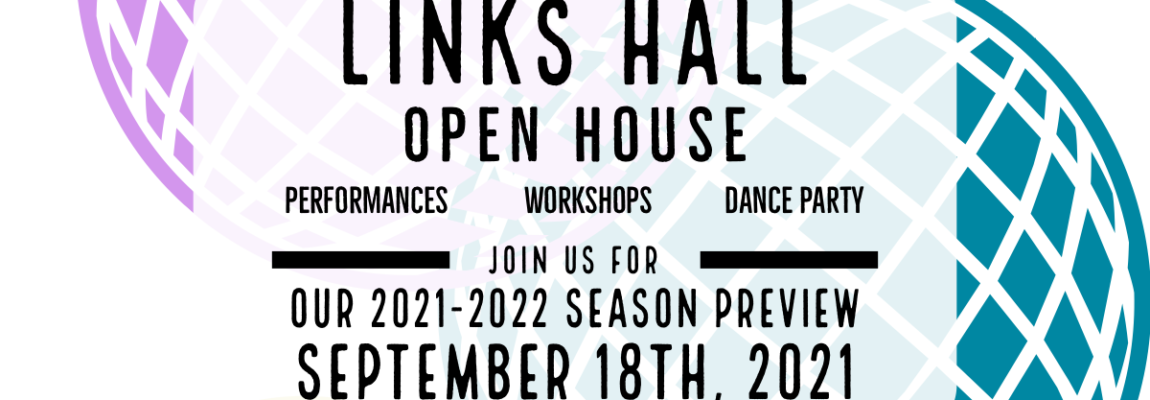 Links Hall Open House: Season Preview & DJ Dance party